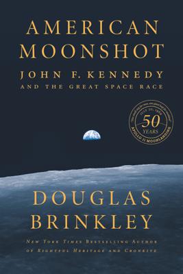 American Moonshot - Douglas Brinkley