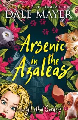 Arsenic in the Azaleas - Dale Mayer pdf download