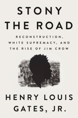 Stony the Road - Henry Louis Gates, Jr.