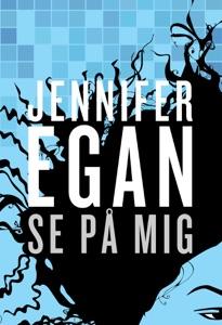 Se på mig - Jennifer Egan pdf download