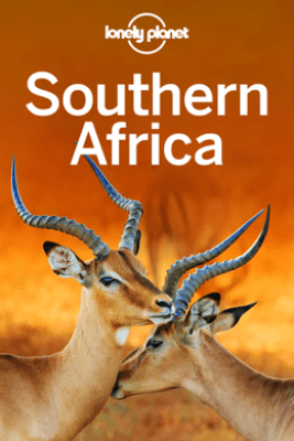 Southern Africa Travel Guide - Lonely Planet