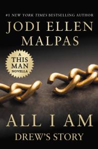 All I Am: Drew's Story (A This Man Novella) - Jodi Ellen Malpas pdf download