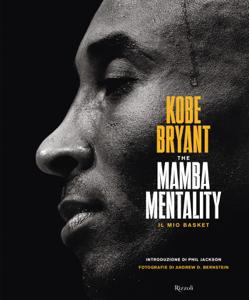 The mamba mentality. Il mio basket - Kobe Bryant pdf download