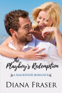 The Playboy's Redemption (Book 5, The Mackenzies--James) - Diana Fraser pdf download