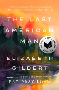 The Last American Man - Elizabeth Gilbert pdf download