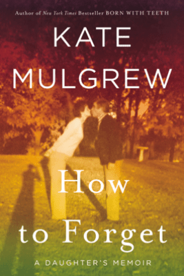 How to Forget - Kate Mulgrew