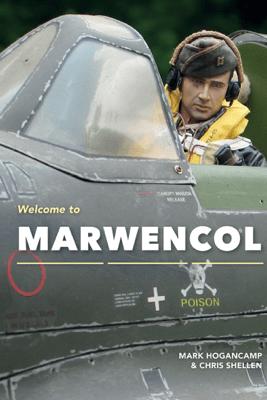 Welcome to Marwencol - Mark E. Hogancamp & Chris Shellen