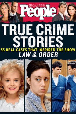 PEOPLE True Crime Stories - The Editors of PEOPLE