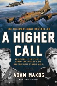 A Higher Call - Adam Makos & Larry Alexander pdf download