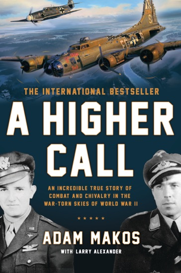 A Higher Call by Adam Makos & Larry Alexander PDF Download
