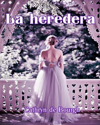 La heredera - Cathryn de Bourgh pdf download
