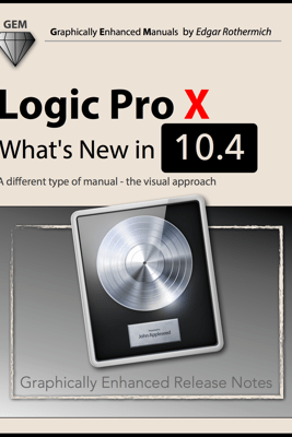 Logic Pro X - What's New In 10.4 - Edgar Rothermich