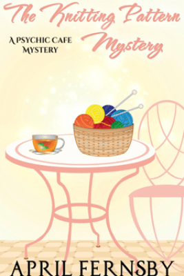 The Knitting Pattern Mystery - April Fernsby