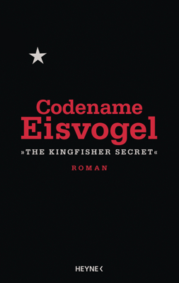 Codename Eisvogel – »The Kingfisher Secret« - Anonymous pdf download