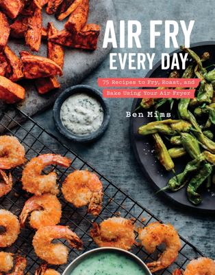 Air Fry Every Day - Ben Mims pdf download
