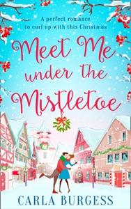 Meet Me Under the Mistletoe - Carla Burgess pdf download