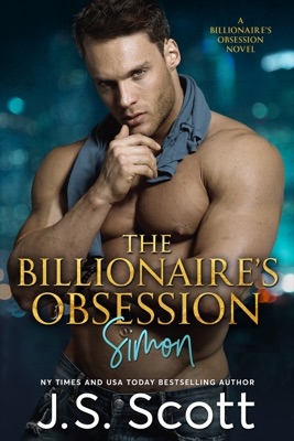 The Billionaire's Obsession: The Complete Collection - J. S. Scott pdf download