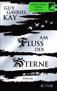 Am Fluss der Sterne - Guy Gavriel Kay pdf download