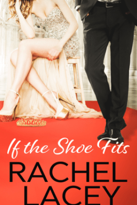 If the Shoe Fits - Rachel Lacey