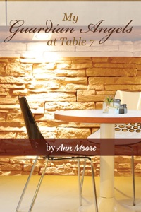 My Guardian Angels at Table 7 - Ann Moore pdf download