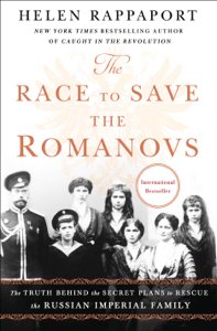 The Race to Save the Romanovs - Helen Rappaport pdf download