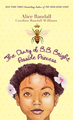 The Diary of B. B. Bright, Possible Princess - Alice Randall & Caroline Randall Williams pdf download