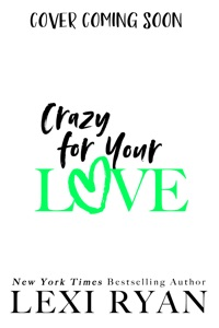 Crazy for Your Love - Lexi Ryan pdf download