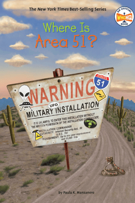Where Is Area 51? - Paula K. Manzanero, Who HQ & Tim Foley