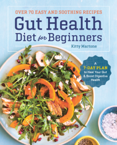 Gut Health Diet for Beginners: A 7-Day Plan to Heal Your Gut and Boost Digestive Health - Kitty Martone pdf download