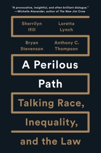 A Perilous Path - Sherrilyn Ifill, Loretta Lynch, Bryan Stevenson & Anthony C. Thompson pdf download