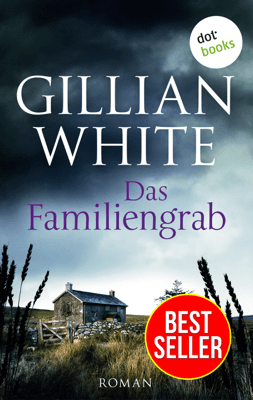 Das Familiengrab - Gillian White & Isabella Bruckmaier pdf download