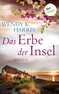 Das Erbe der Insel: Isle of Wight - Teil 1 - Wendy K Harris & Antje Althans pdf download