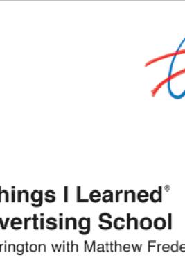 101 Things I Learned® in Advertising School - Tracy Arrington & Matthew Frederick