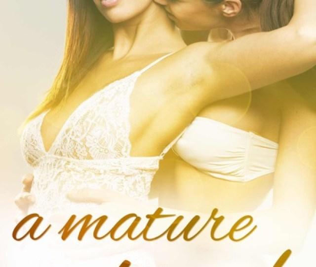 A Mature Touch A May December Lesbian Romance