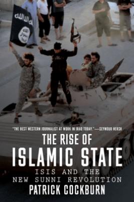 The Rise of Islamic State - Patrick Cockburn