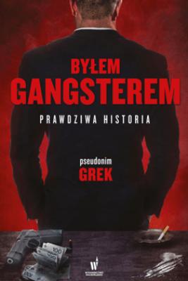 Byłem gangsterem. Prawdziwa historia - pseudonim Grek