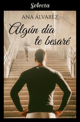 Algún día te besaré - Ana Álvarez pdf download