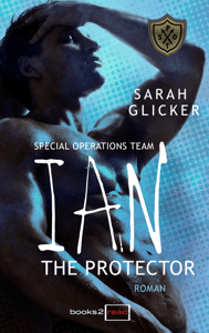 SPOT 1 - Ian: The Protector - Sarah Glicker pdf download