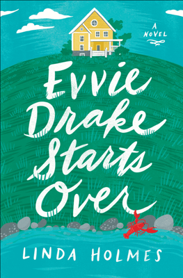 Evvie Drake Starts Over - Linda Holmes pdf download