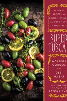 Super Tuscan - Gabriele Corcos & Debi Mazar