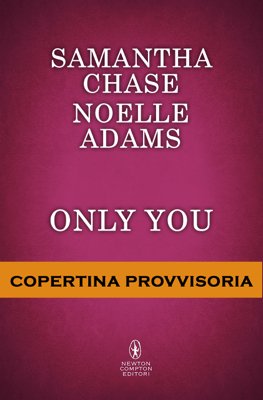 Only you - Noelle Adams & Samantha Chase pdf download