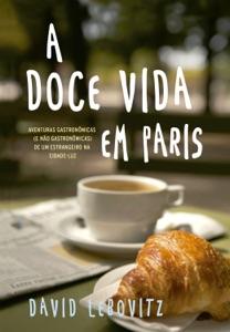 A doce vida em paris - David Lebovitz pdf download