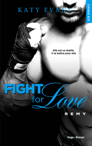 Fight For Love - tome 3 Rémy - Katy Evans pdf download
