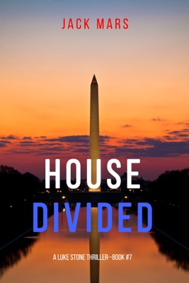 House Divided (A Luke Stone Thriller—Book 7) - Jack Mars pdf download