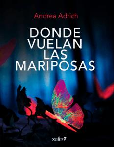 Donde vuelan las mariposas - Andrea Adrich pdf download