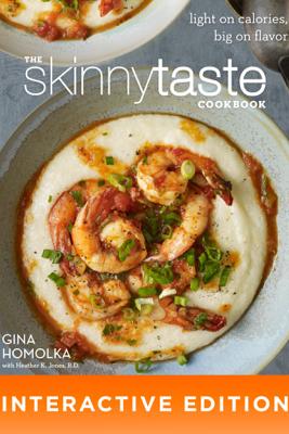 The Skinnytaste Cookbook - Gina Homolka & Heather K. Jones