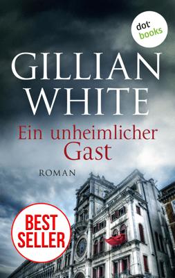 Ein unheimlicher Gast - Roman - Gillian White pdf download