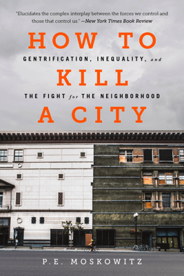 How to Kill a City - P. E. Moskowitz