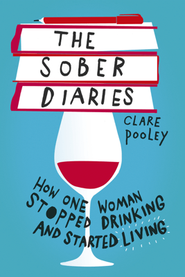 The Sober Diaries - Clare Pooley