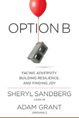 Option B - Sheryl Sandberg & Adam Grant
